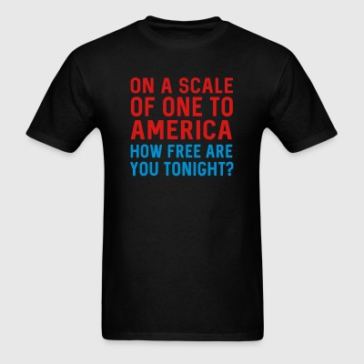 On a scale of one to America. How free tonight Sportswear - Men's T-Shirt