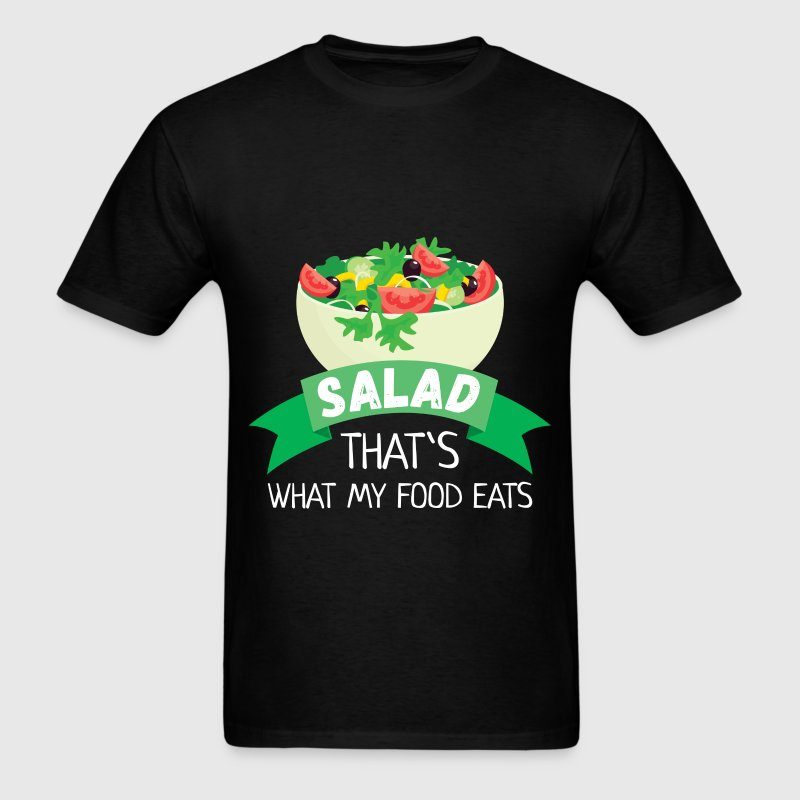 Salad. That's what my food eats - Men's T-Shirt