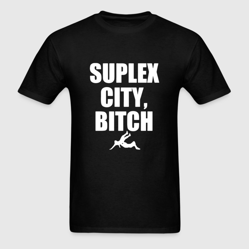 SUPLEX CITY, BITCH  - Men's T-Shirt