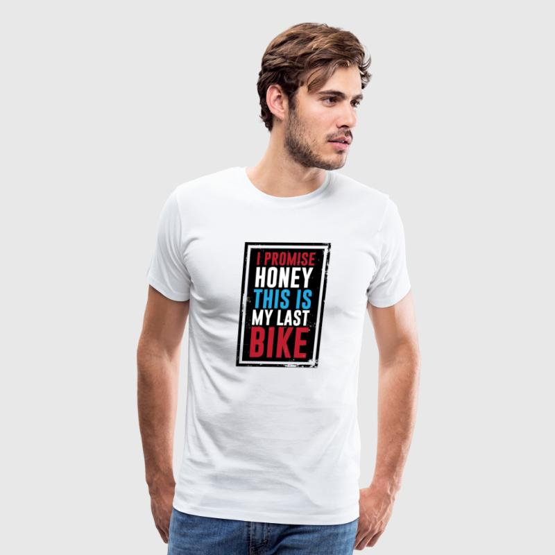 Honey I Promise This is My Last Bike Funny T-shirt T-Shirts - Men's Premium T-Shirt