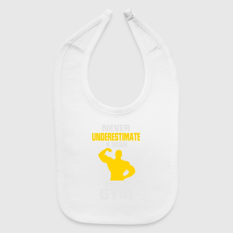 NEVER UNDERESTIMATE A MAN WITH A GYM Baby Bibs - Baby Bib