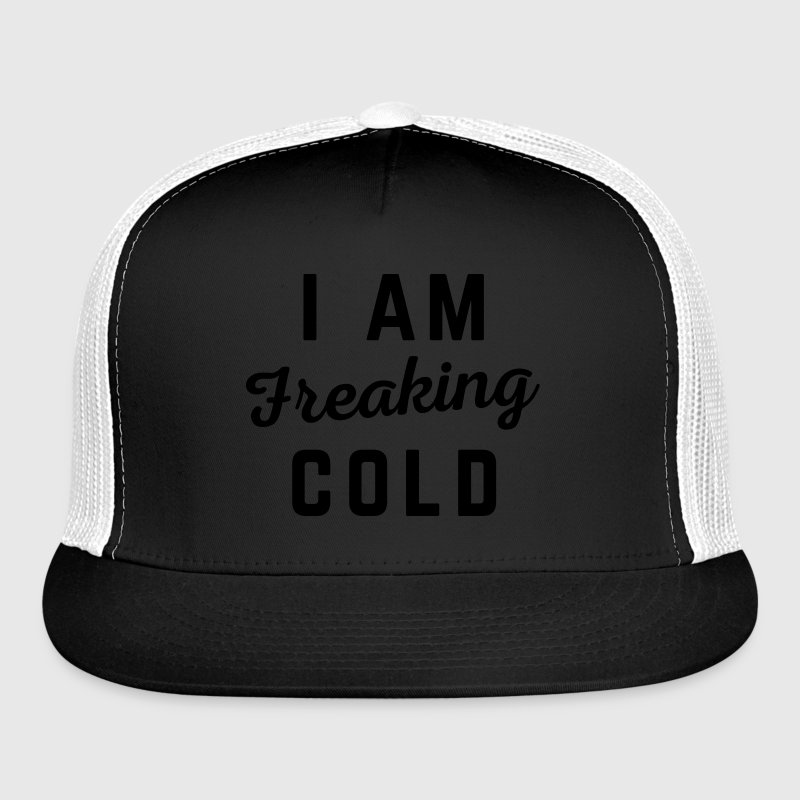 Freaking Cold Funny Quote Sportswear - Trucker Cap