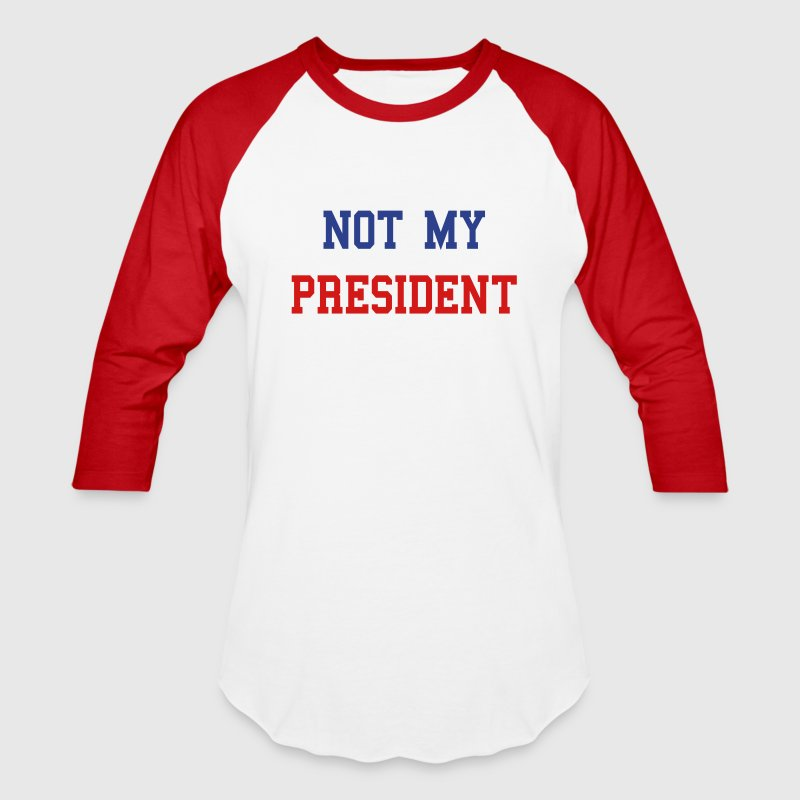 Not My President Trump 2 Color Design T-Shirts - Baseball T-Shirt