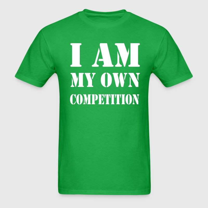 I Am My Own Competition T-Shirts - Men's T-Shirt