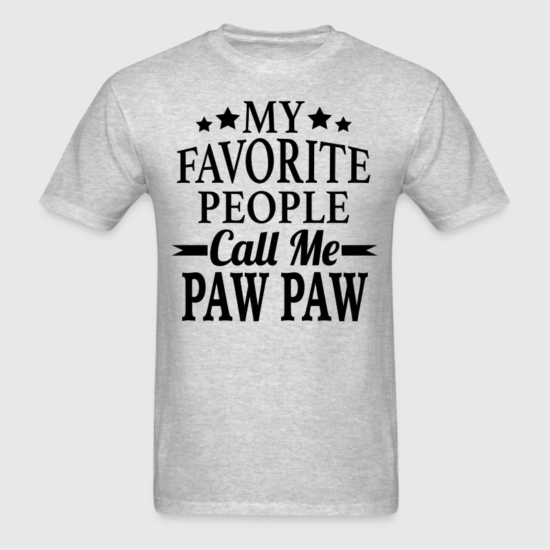 My Favorite People Call Me Paw Paw - Men's T-Shirt