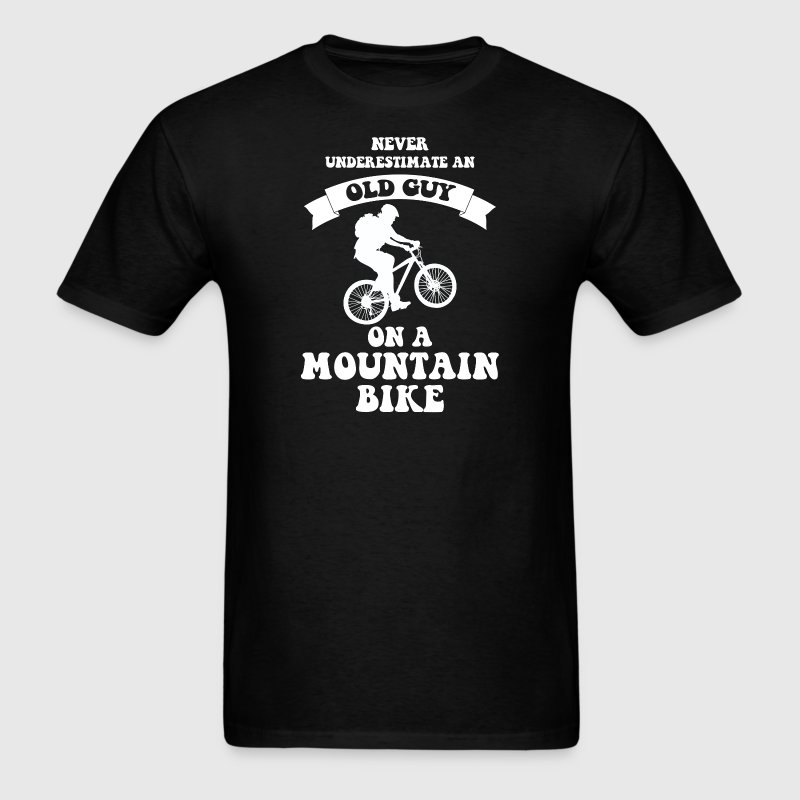 Never underestimate an old guy on a mountain bike - Men's T-Shirt
