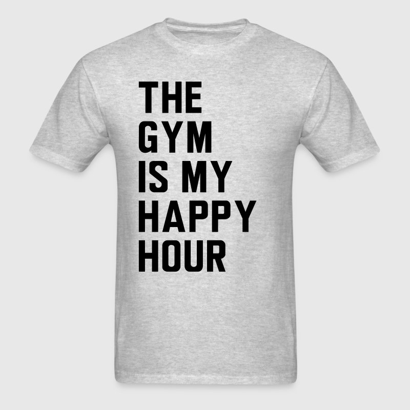 The gym is my happy hour T-Shirts - Men's T-Shirt