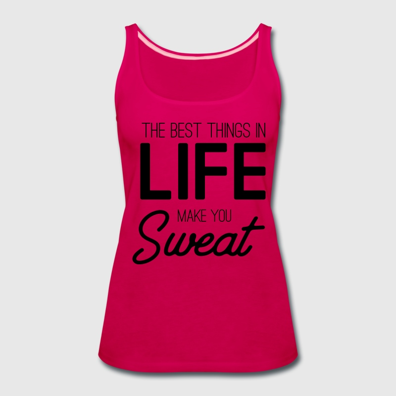The best things in life make you sweat Tanks - Women's Premium Tank Top