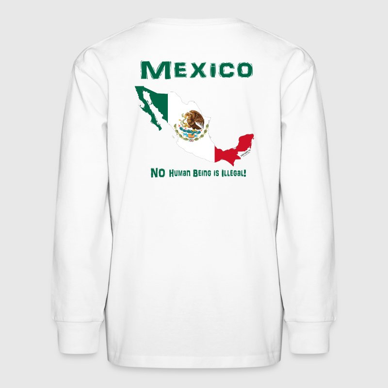 MEXICO:  NO human being is ILLEGAL! Kids' Shirts - Kids' Long Sleeve T-Shirt