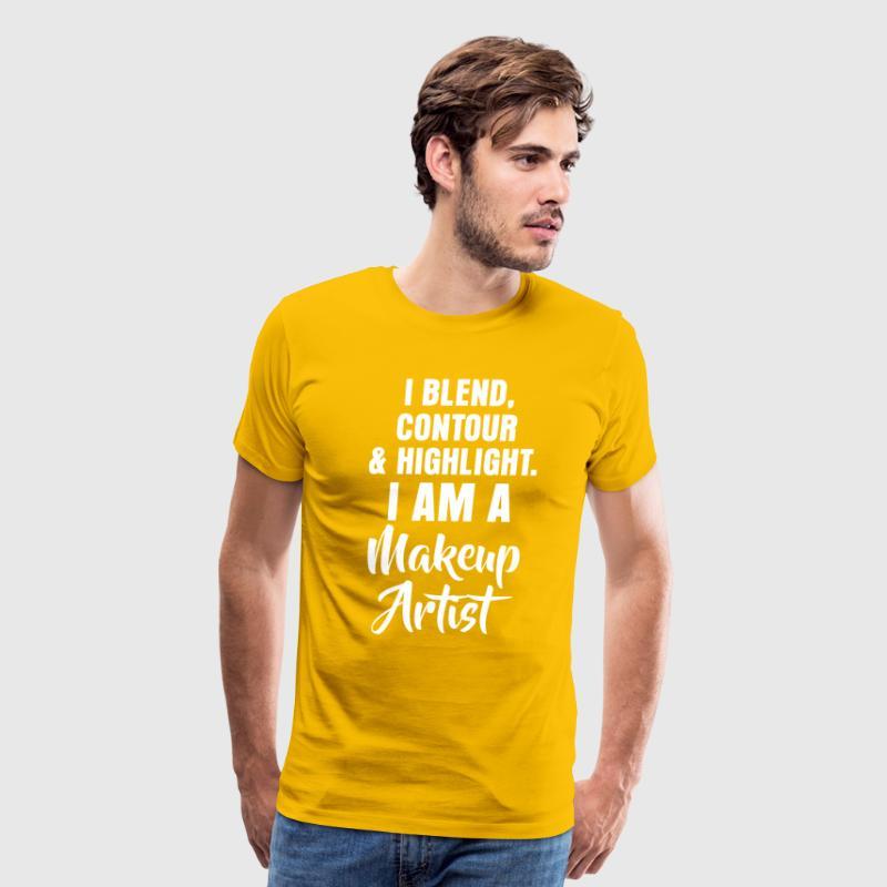 Blend, Contour, Highlight I Am Makeup Artist Tee T-Shirt | Spreadshirt