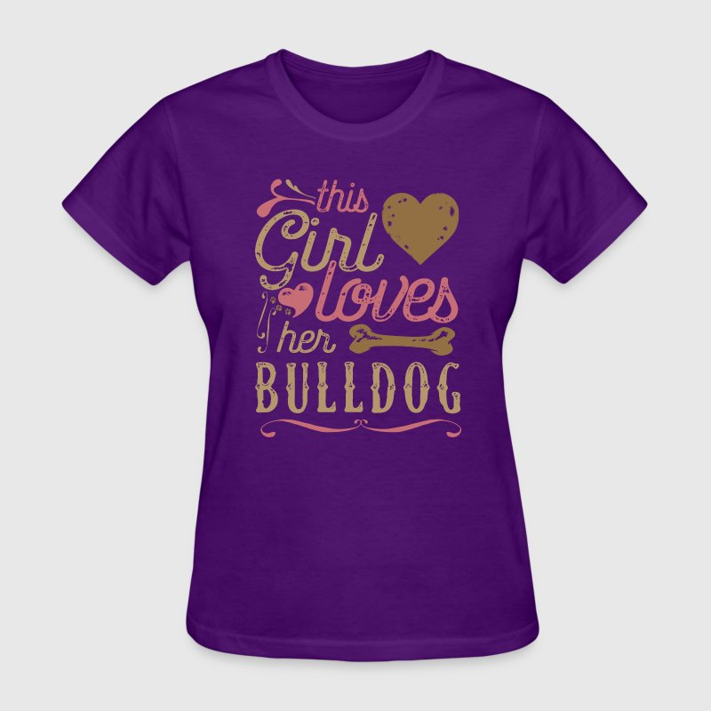 This Girl Loves Her Bulldog Dog T-Shirts - Women's T-Shirt