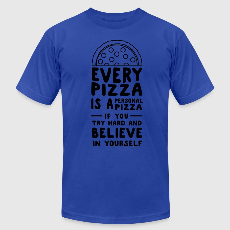 Every Pizza is a Personal Pizza T-Shirts - Men's T-Shirt by American Apparel