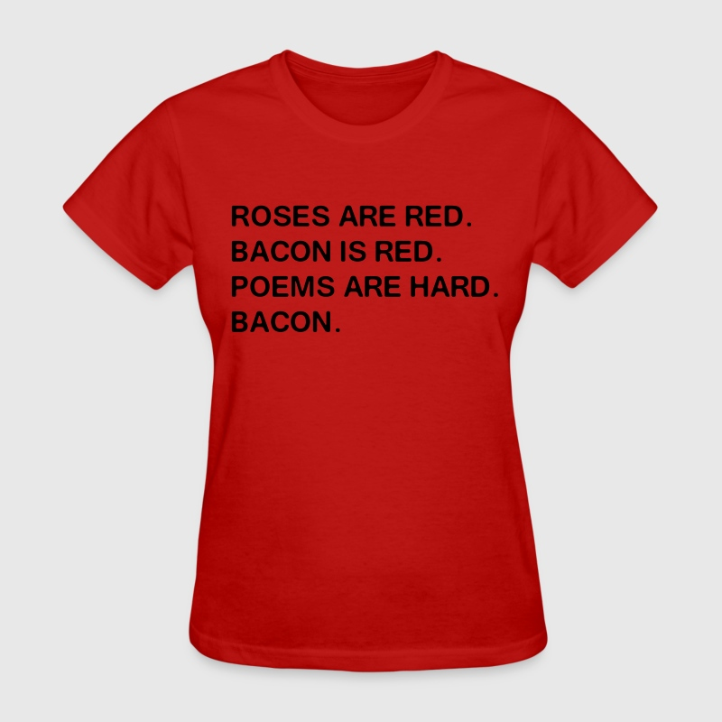 Funny Bacon Poem T-Shirts - Women's T-Shirt