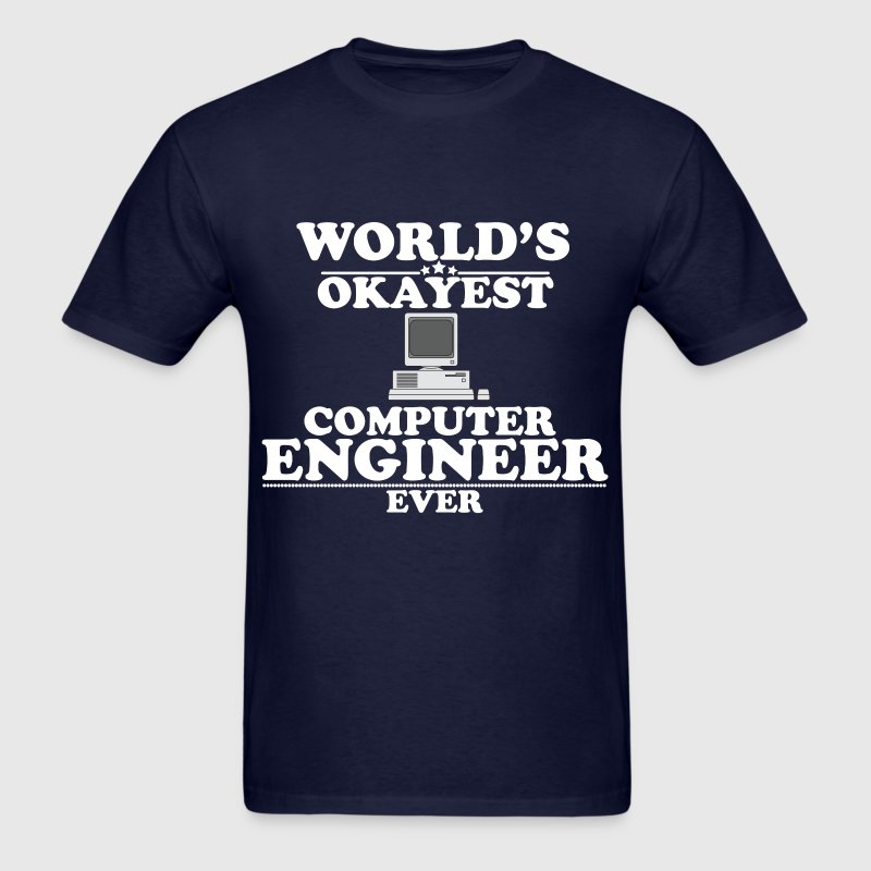 WORLD'S OKAYEST COMPUTER ENGINEER EVER  T-Shirts - Men's T-Shirt