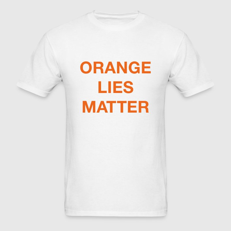 Orange Lies Matter - Men's T-Shirt