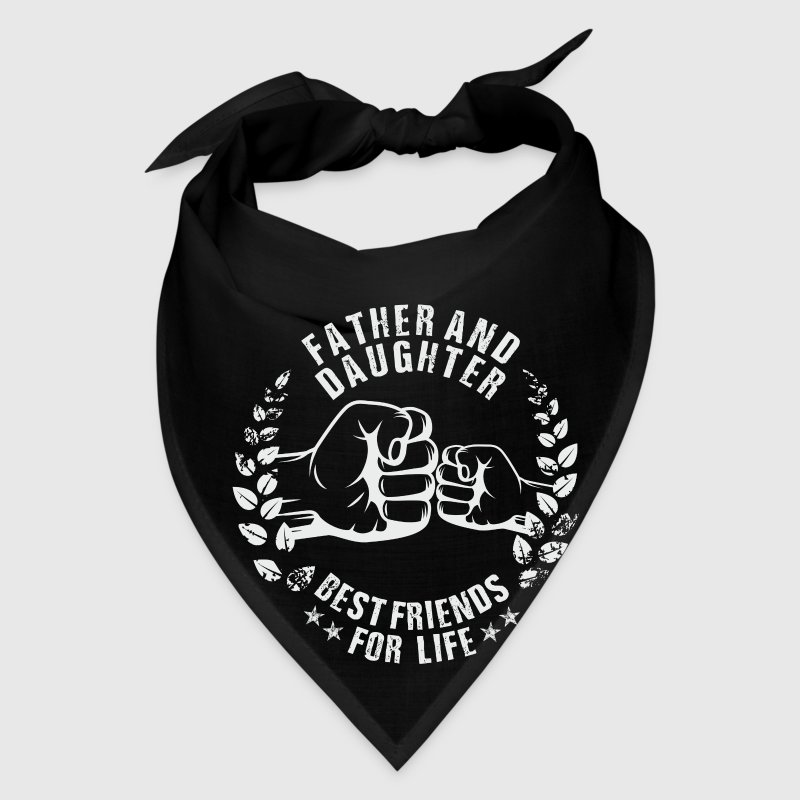 Father and Daughter best friends for life  Caps - Bandana
