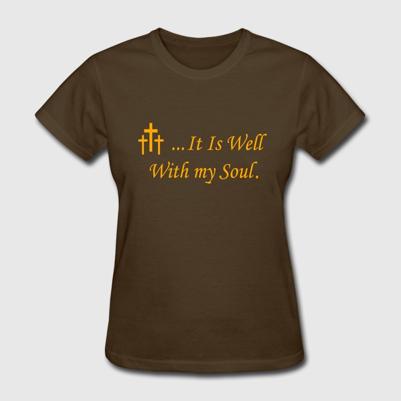 Woman's It Is Well With My Soul - Women's T-Shirt
