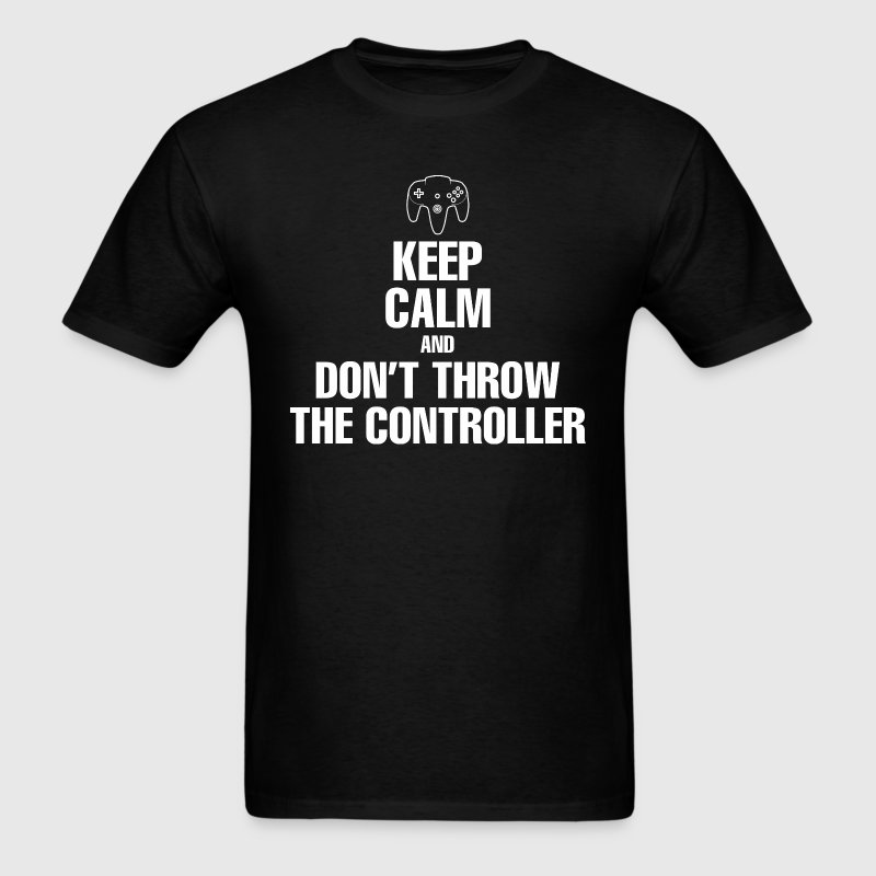 Gaming - Keep Calm And Don't Throw The Controller T-Shirts - Men's T-Shirt