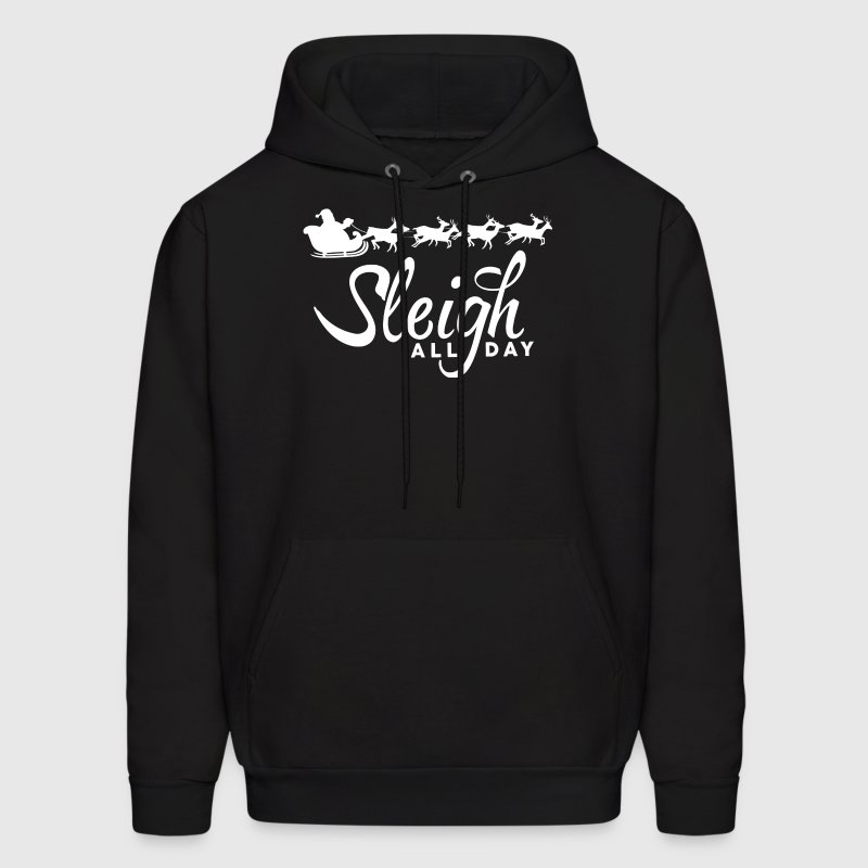 Sleigh All Day - Men's Hoodie