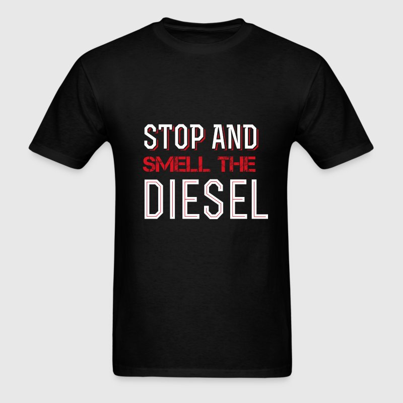 Stop and smell the diesel - Men's T-Shirt