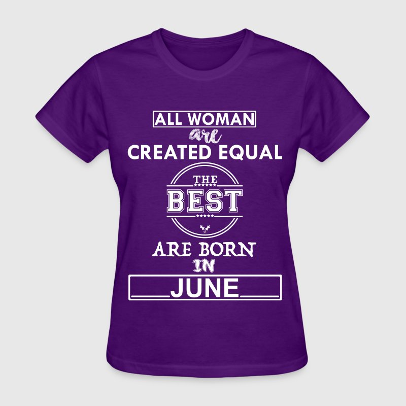 THE BEST ARE BORN IN JUNE T-Shirts - Women's T-Shirt