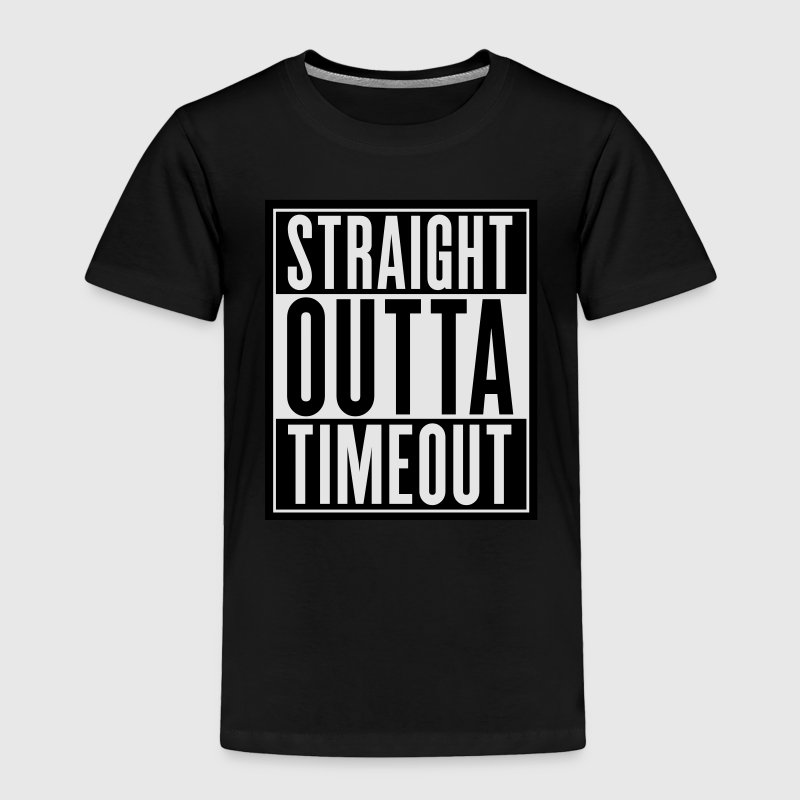 Straight Outta Timeout Baby & Toddler Shirts - Toddler Premium T-Shirt