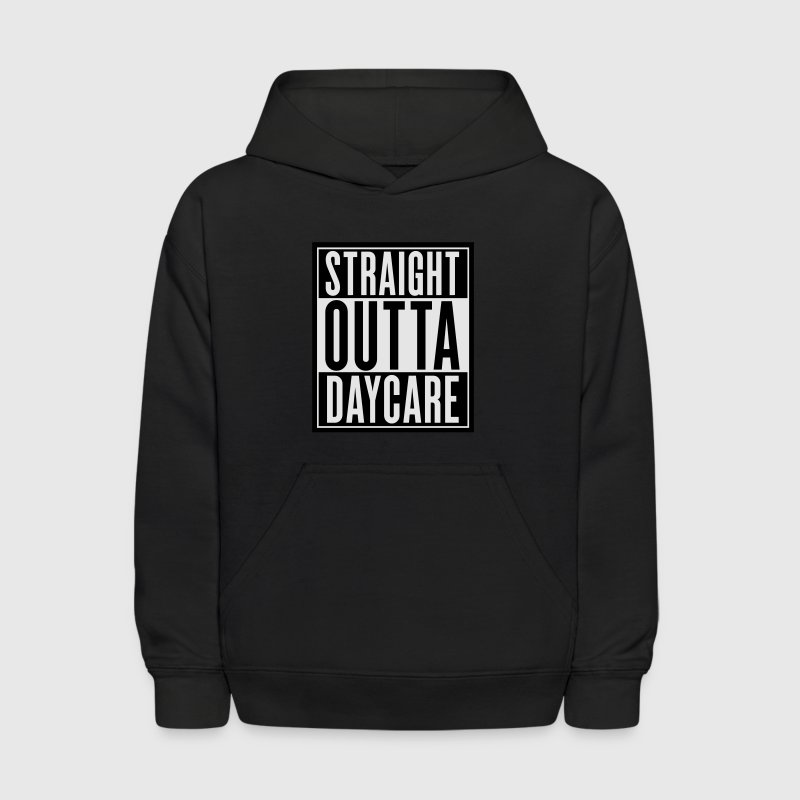 Straight Outta Daycare Sweatshirts - Kids' Hoodie