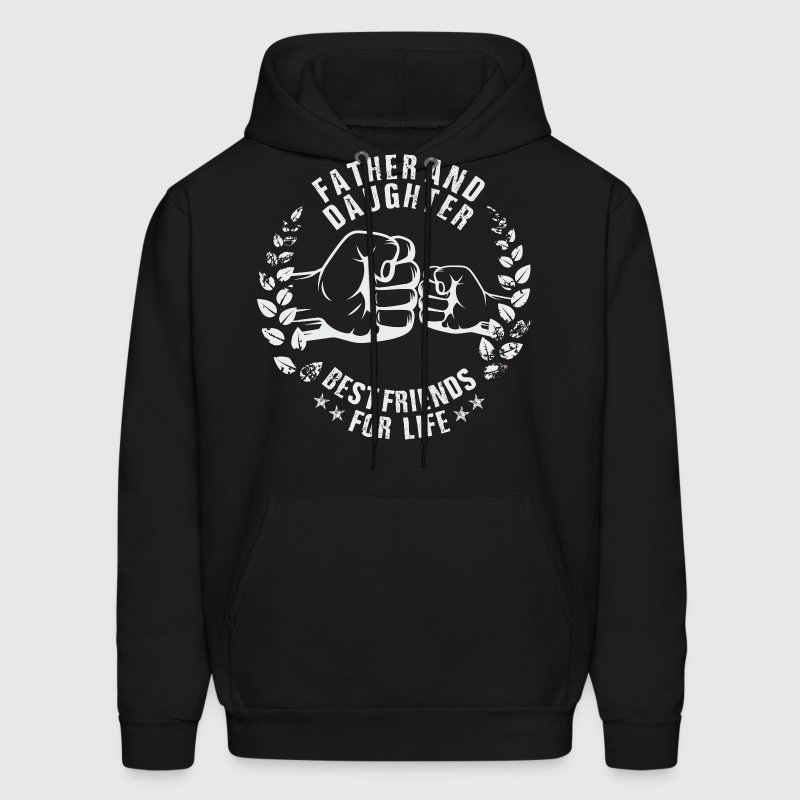 FATHER AND DAUGHTER BEST FRIENDS FOR LIFE Hoodies - Men's Hoodie
