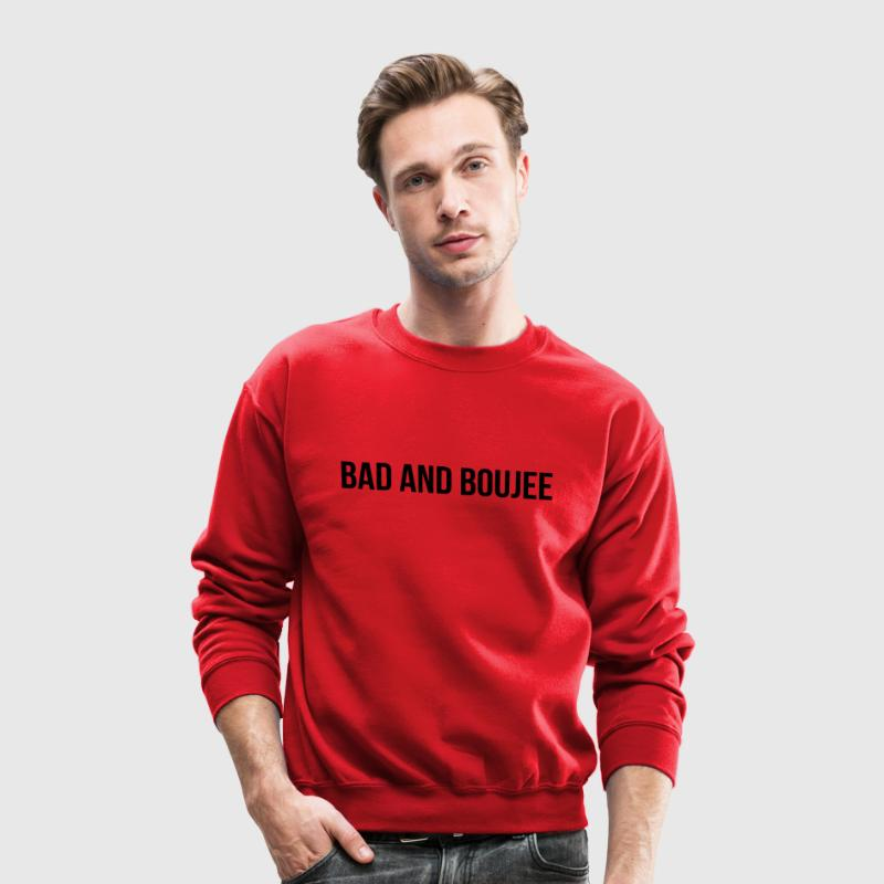 Bad and boujee Long Sleeve Shirts - Crewneck Sweatshirt