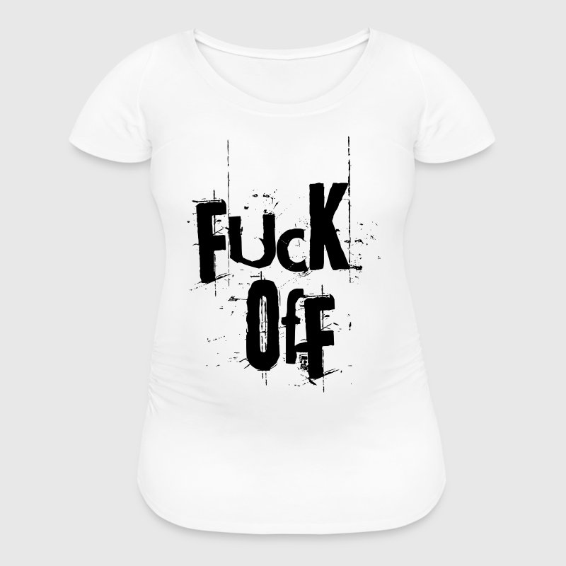 FUCK OFF T-Shirts - Women's Maternity T-Shirt