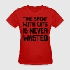 Time spent with cats is never wasted T-Shirts - Women's T-Shirt