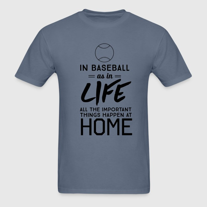 In baseball is in life all important things happen T-Shirts - Men's T-Shirt