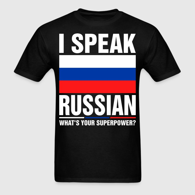 I Speak Russian Whats Your Superpower Tshirt T-Shirts - Men's T-Shirt