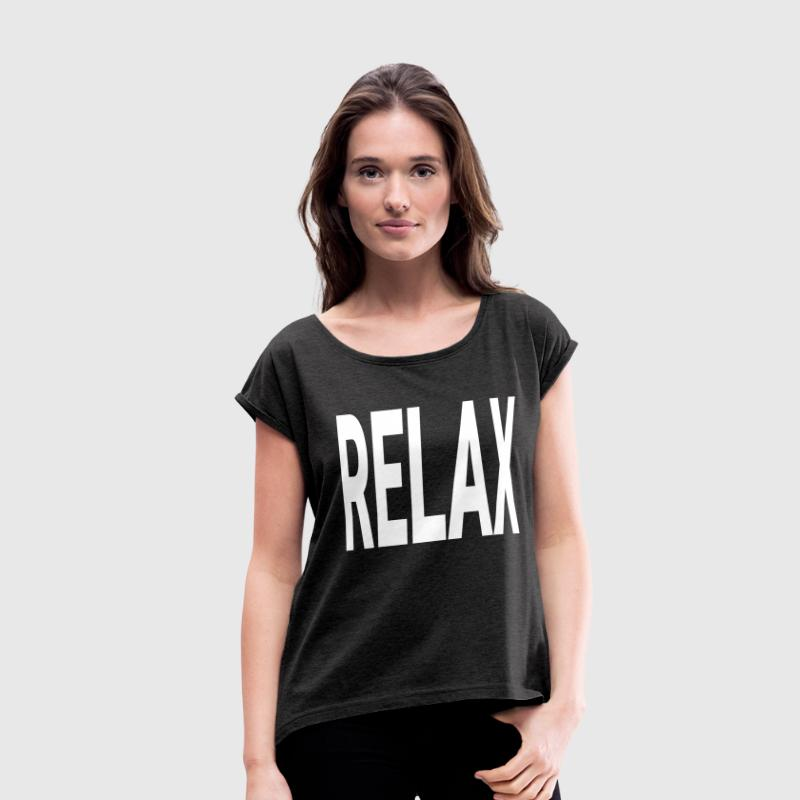 RELAX RELAX T-Shirts - Women's Roll Cuff T-Shirt