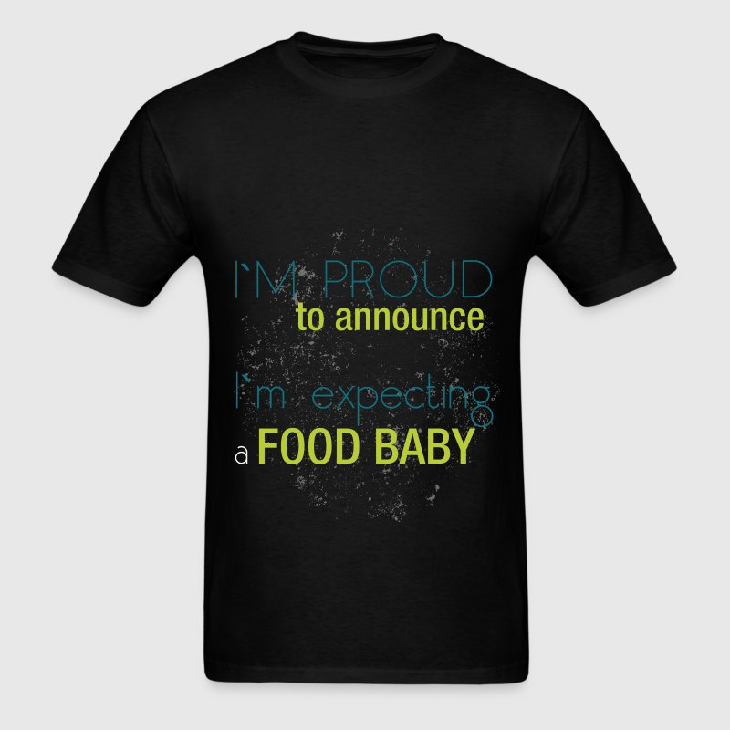 I'm proud to announce i'm expecting a food baby - Men's T-Shirt