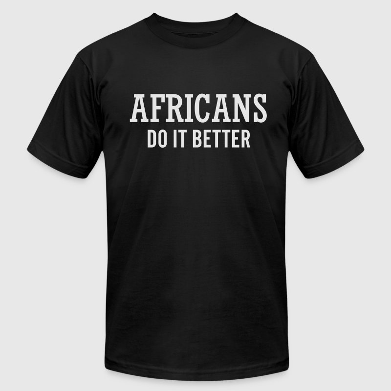 Africans do it better T-Shirts - Men's Fine Jersey T-Shirt