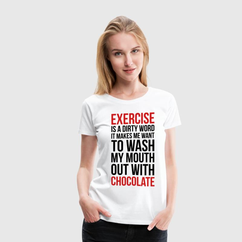 Exercise & Chocolate Funny Quote T-Shirts - Women's Premium T-Shirt