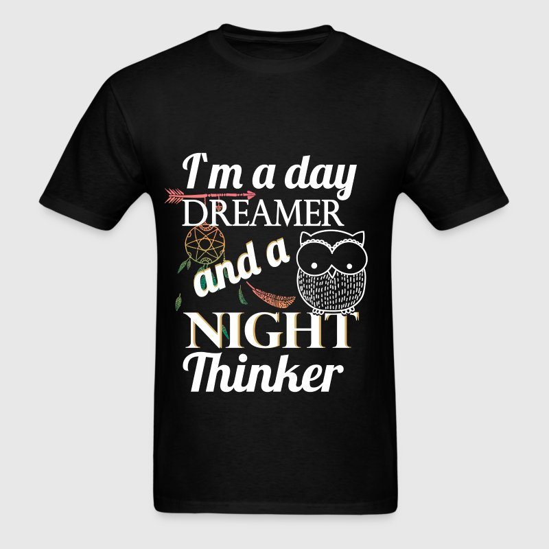 I'm a day dreamer and a night thinker - Men's T-Shirt
