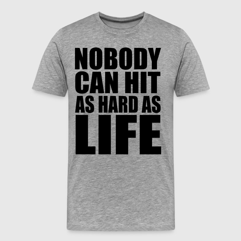 Rocky - Nobody Can Hit As Hard As Life T-Shirts - Men's Premium T-Shirt