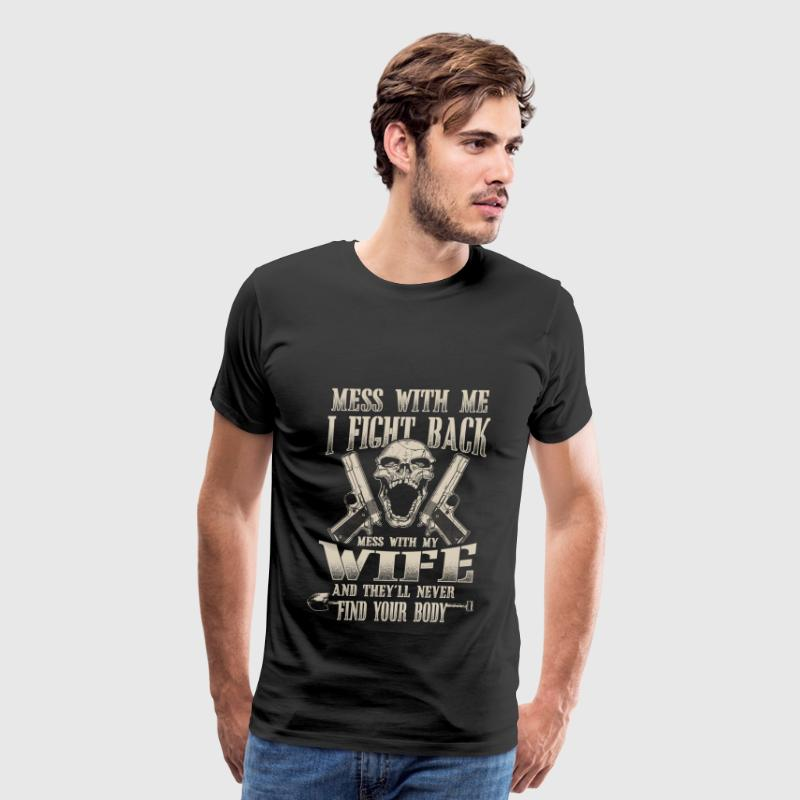 Wife - Mess with my wife  - Men's Premium T-Shirt