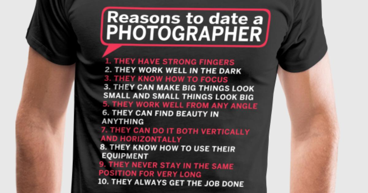 reasons for not dating a photographer 11 reasons why you should avoid dating an instagram model if you are not sure whether or not your new bae is one of these self-marketing instagram you are also applying to be someone's personal photographer at the same time.