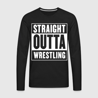 Straight outta Wrestling - Straight Outta Compton - Men's Premium Long Sleeve T-Shirt