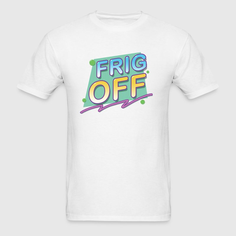 frig off - Men's T-Shirt
