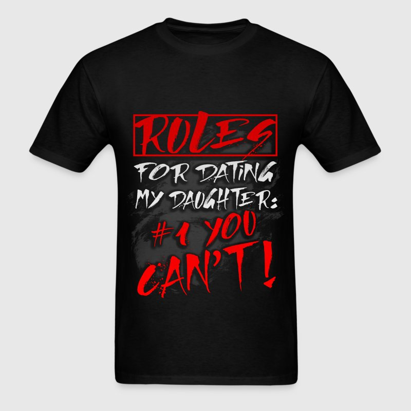 Rules for dating my daughter 1 You can t shirt hoodie