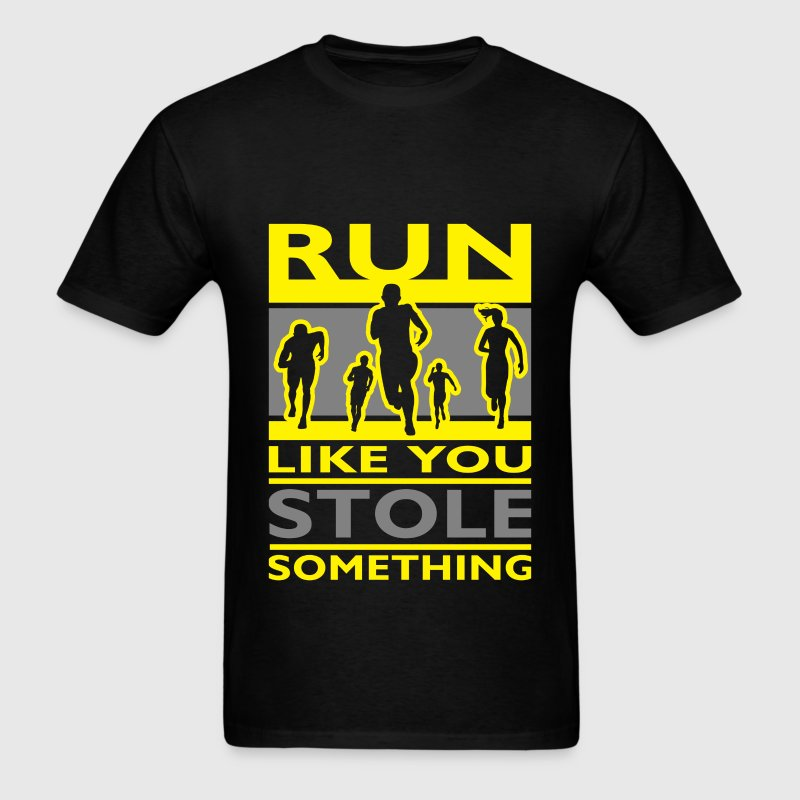 Running slogans - Run like you stole something - Men's T-Shirt