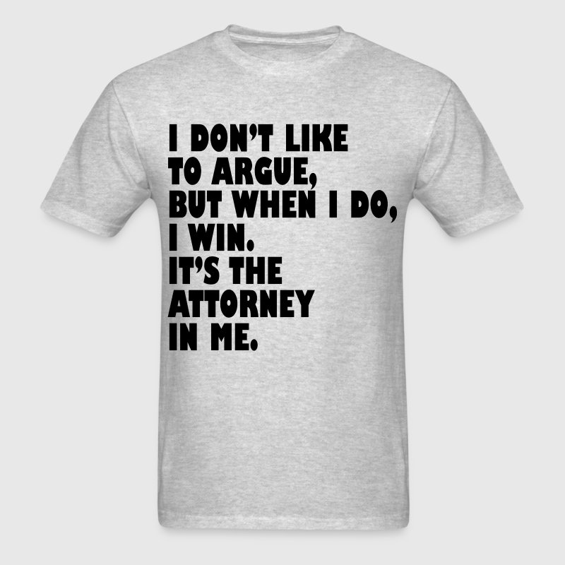 Attorney Quotes Funny T-Shirt | Spreadshirt