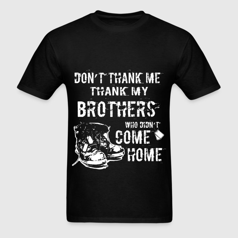Veteran - Don't thank me thank my brothers who did - Men's T-Shirt