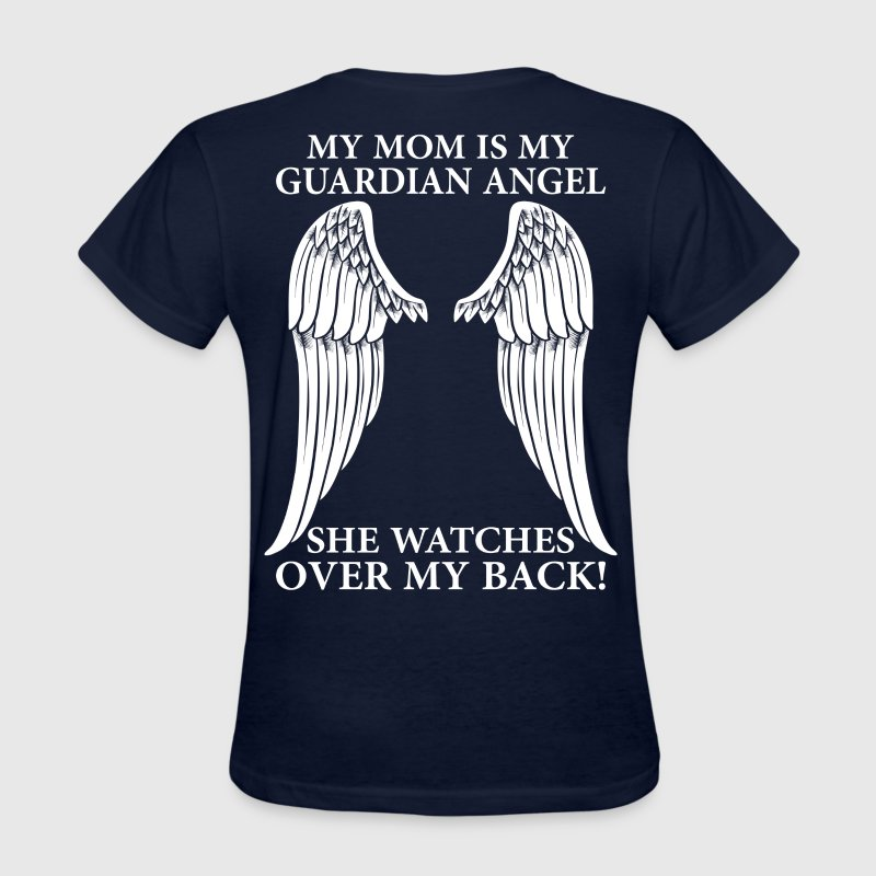 My Mom Is My Guardian Angel T-Shirts - Women's T-Shirt