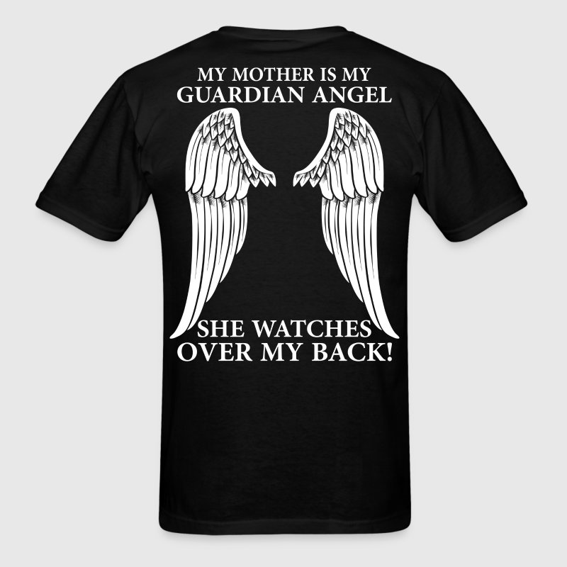 My Mother Is My Guardian Angel T-Shirts - Men's T-Shirt