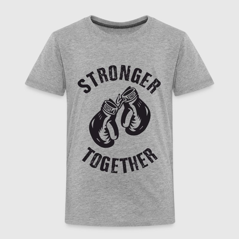 Stronger Together Baby & Toddler Shirts - Toddler Premium T-Shirt
